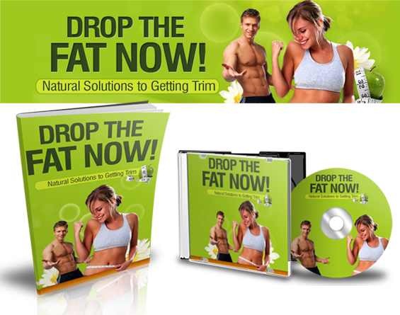 Drop The Fat Now!