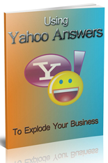Using Yahoo Answers To Build Your Business