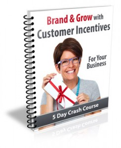 Brand & Grow With Customer Incentives