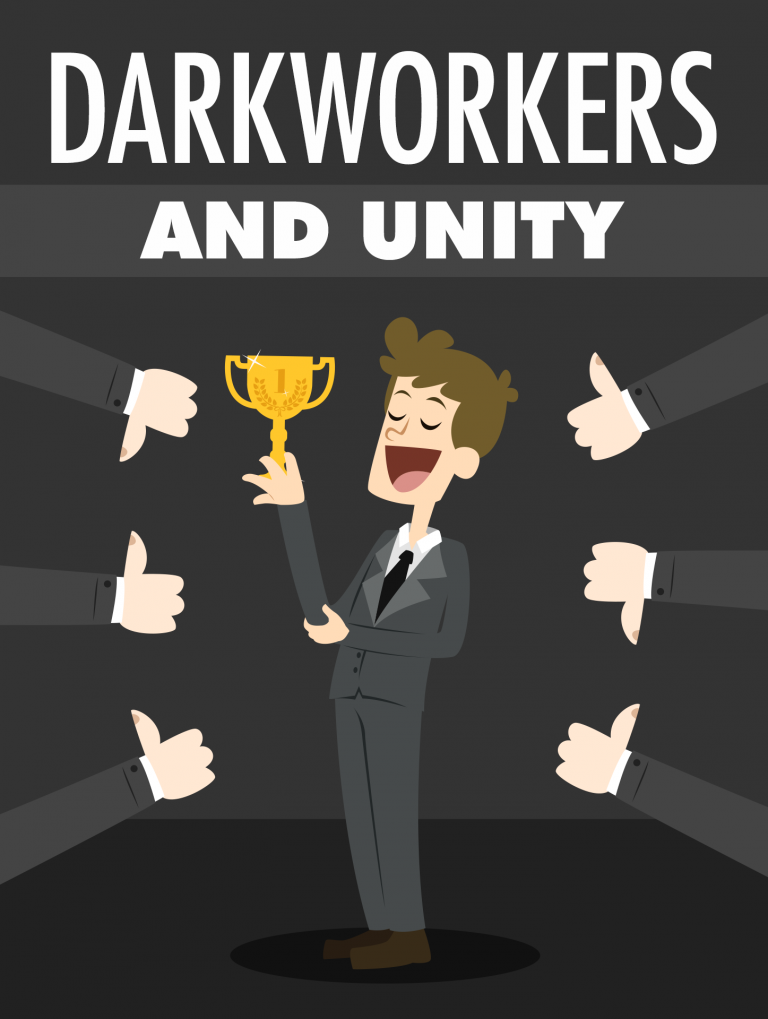 Darkworkers and Unity