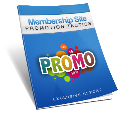 Membership Site Promotion Tactics