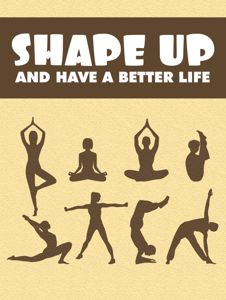 Shape Up And Have A Better Life