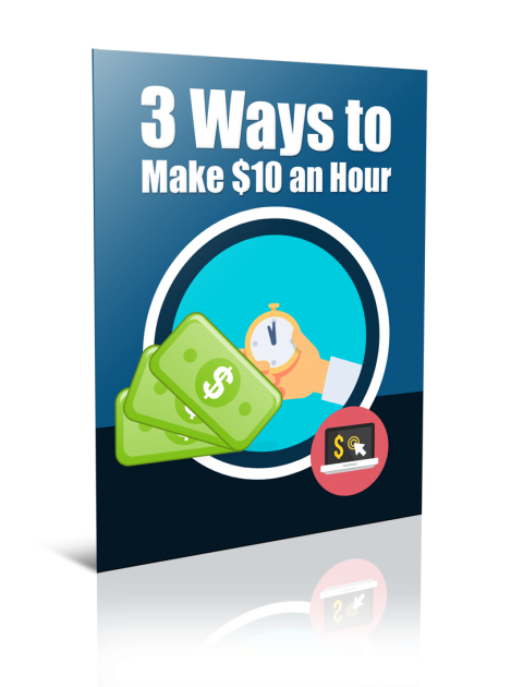 3 Ways to Make $10 a Hour