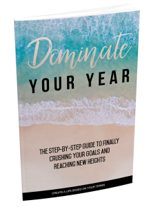 Dominate Your Year – Week of January 8th, 2018
