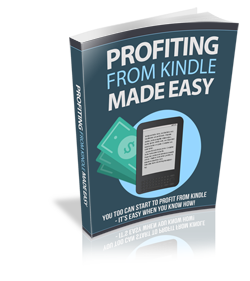 Profiting From Kindle Made Easy