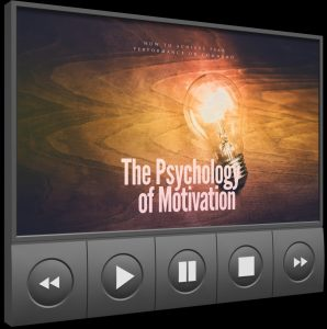 The Psychology Of Motivation Video Upgrade